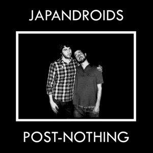 "Japandroids - ""Post-Nothing"""